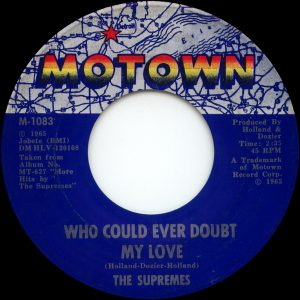 The Supremes - 'Who Could Ever Doubt My Love' label 600x600