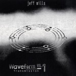 Jeff Mills - Waveform Transmission Vol 1