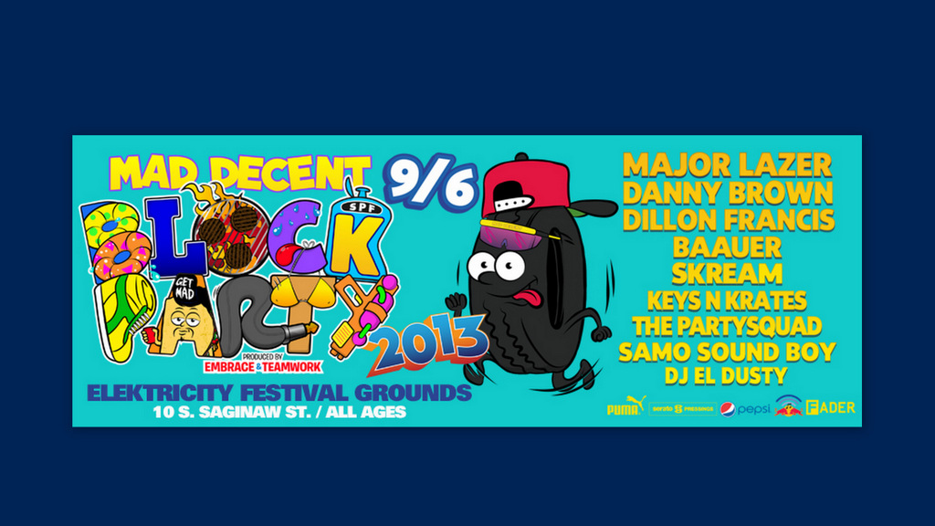 MAD DECENT BLOCK PARTY – Friday, September 6th, 2013 in Pontiac!